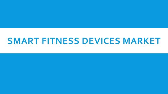 Smart Fitness Market.png